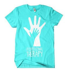 Image result for occupational therapy t shirts funny
