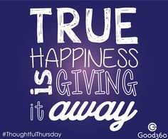 """True happiness is giving it away."" #DoGoodBetter"