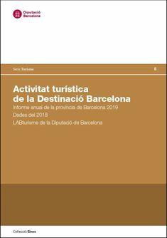 Informe anual de la demarcació de Barcelona 2019. Dades del 2018. LABturisme de la Diputació de Barcelona (IMPRESSIÓ A DEMANDA) (dades 2018) és el principal recull dels indicadors de turisme a la demarcació, i la publicació de referència en l'anàlisi de l'evolució d'aquest sector i de les seves tendències de futur. Aquest treball es du a terme des del Laboratori de Turisme (LABturisme) de la Gerència de Turisme de la Diputació de Barcelona. Barcelona, Yearly, Barcelona Spain