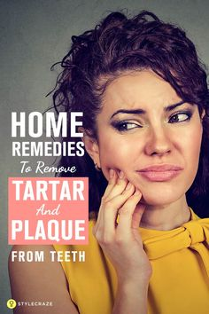 18 Amazing Home Remedies To Remove Tartar And Plaque From Teeth