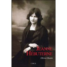 "Olivia Elkaim. ""Jeanne Hébuterne"". Editorial Circe Amedeo Modigliani, Editorial, Books, Art, Products, Legends, Art Background, Libros, Book"