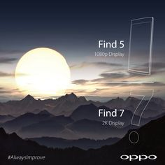 "Find 5 was the world's first smartphone with a 5"" 1080p display. The Find 7 is taking this one step further. #AlwaysImprove #Find7"