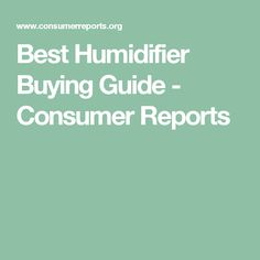Best Humidifier Buying Guide - Consumer Reports