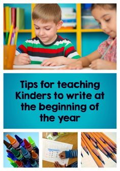 Kindergarten writing tips for the beginning of the year!