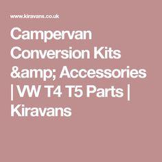 Campervan Conversion Kits & Accessories | VW T4 T5 Parts | Kiravans