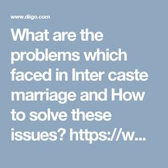 What are the problems which faced in Inter caste marriage and How to solve these issues?
