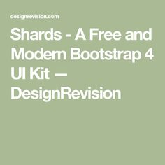 Shards - A Free and Modern Bootstrap 4 UI Kit — DesignRevision