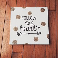 Follow your heart  8x8 canvas painting, gold glitter polka dots.  This canvas would look great hanging on a collage wall or propped upon a mantle.