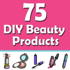 75 DIY Beauty Products & Treatments - you'll be glad you pinned this! Everything from makeup to hair care, facials to manicures, this list has it ALL! Great holiday gifts too!