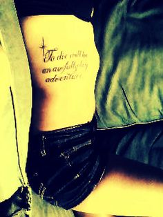 To die will be an awfully big adventure #peterpan #adventure #tattoos