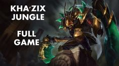League of Legends-Kha'Zix Jungle (Full Game With Commentary)