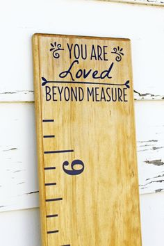 """I'd love this in my room :) Growth Chart Ruler Add-On--""""You are loved beyond measure"""" Vinyl Decal with heart --Top Header by LittleAcornsByRo on Etsy Vinyl Projects, Craft Projects, Craft Ideas, Pallet Projects, Decorating Ideas, Baby Crafts, Diy And Crafts, Growth Chart Ruler, Growth Charts"""