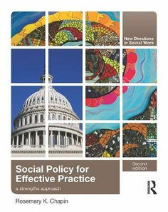 Social Policy for Effective Practice: A Strengths Approach, Second Edition (New Directions in Social Work) by Rosemary K. Chapin. $19.97. Publisher: T & F Books US; 2 edition (February 18, 2011). 521 pages