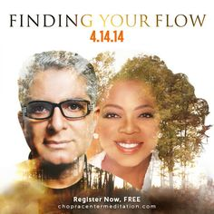 """The next ALL-NEW 21-Day Meditation Experience with Oprah and Deepak, """"Finding Your Flow,"""" begins 4.14.14! Click to register (it's free)!"""