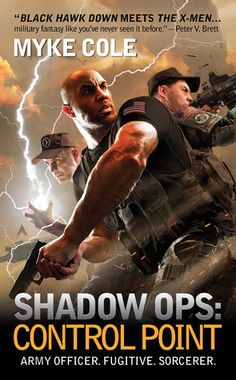 "Read ""Shadow Ops: Control Point"" by Myke Cole available from Rakuten Kobo. Lieutenant Oscar Britton of the Supernatural Operations Corps has been trained to hunt down and take out people possessi. Fantasy Faction, Book 1, This Book, Zero Sum Game, Black Hawk Down, Star Students, Hero's Journey, Penguin Random House, Penguin Books"