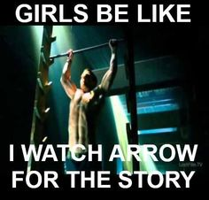 #Arrow :) I do. I really do watch it for the story. Attractive shirtless men is just a bonus.
