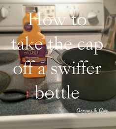 DIY SWiffer Wet Jet refill.. how to remove the cap on a Swiffer bottle