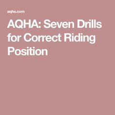 AQHA: Seven Drills for Correct Riding Position