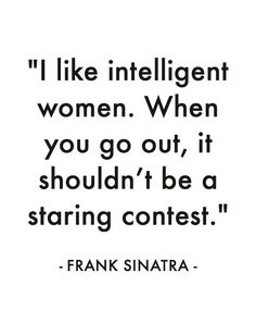 Love intelligent and funny men...sexiest thing ever is a men's witty ability to make me laugh and keep up with me!