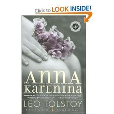 Anna Karenina by Leo Tolstoy  everyone should read this love story