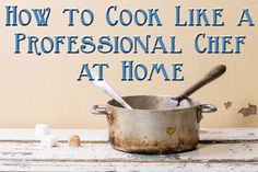 Pink Lemonade: How to Cook Like a Professional Chef at Home