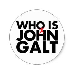 Who Is John Galt? Posters from http://www.zazzle.com/atlas ...
