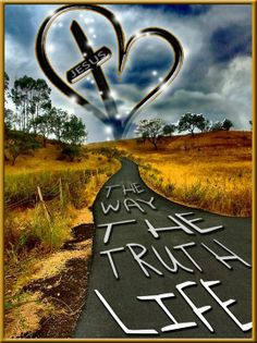 """John 14:6 """"Jesus answered, """"I am the way and the truth and the life. No one comes to the Father except through me."""" ChainOfLove.Info"""