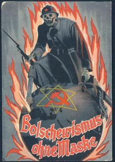 """German WW2 anti-communist: """"Bolshevism Unmasked""""  *Actually, this is an anti-Communist poster of Nazi Germany, but I still like it anyway."""