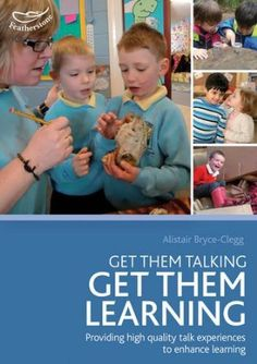Get Them Talking - Get Them Learning Alistair Bryce-Clegg - a greqat discussion of providing the right environments and support for children's talk. Primary School Teacher, Pre School, School Days, Abc Does, Early Years Practitioner, Eyfs Classroom, Classroom Ideas, Helping Children, Young Children