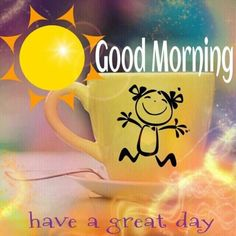Good Morning Have a Great Day quotes quote coffee morning good morning morning quotes good morning quotes Monday Morning Coffee, Good Morning Happy Monday, Latest Good Morning, Morning Morning, Good Morning Funny, Good Morning Picture, Good Morning Greetings, Morning Pictures, Good Morning Wishes
