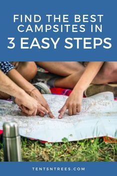 3 easy steps to find the best campsites. These steps make is super easy to find awesome campsites and campgrounds for your next camping trip.