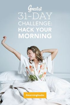 Your morning has a huge impact on the rest of your day. Join us in our 31-Day challenge to hack your morning! #morning #hacks #challenge