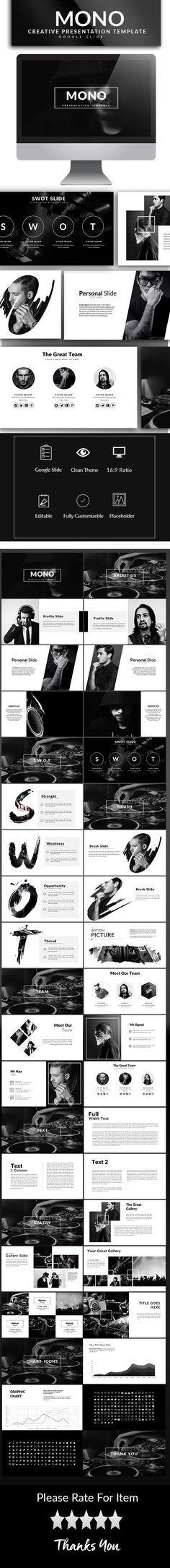 Mono Google Slide Template Mono Google Slide Template Flat, Clean, Minimalist, Elegant and Flexible Google Slide Presentation Template, perfect for Corporate Presentation and personal use. Very easy to change the color schemes.