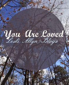 #NEWPOST   You Are Loved  Today On The Blog;  This is  your  friendly reminder to  remind  you that you are LOVED!  Nothing can separate you from the love of  God.     Read More Here: http://lesliallynblogs.blogspot.com/2015/03/you-are-loved.html  #FaitihBuilder #LesliAllynBlogs #ChristianBlog #Devotional #YouAreLoved #FreelanceWriter #ChangeYourMind #PleaseShare #Repin