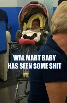 Wal-Mart baby... poor child!