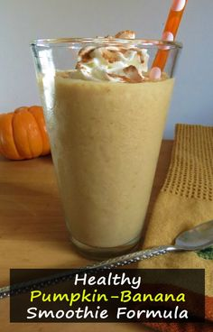 Healthy Pumpkin-Banana Smoothie Forumla, I loved it so much I'm making it for breakfast. Make sure to try it, you won't regret. Re-pin worth!