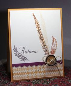 CAS192 Feathery Harvest by CAKath - Cards and Paper Crafts at Splitcoaststampers
