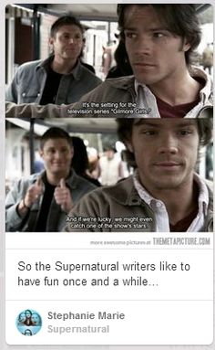 Ha! 'once in a while' suuuure... supernatural NEVER does anything meta;) Its not like they did a whole episode set in a fictional version of real life, where the actors were playing a fictional version of themselves.. playing a character.. playing a fictional version of themselves, No, nothing like that...
