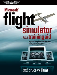 """""""Bruce Williams takes Flight Simulator to its highest level as a flight training tool. This is a guide for anyone wanting to maximize their real or virtual cockpit experience. Flight Simulator Cockpit, Microsoft Flight Simulator, Aviation Forum, Aviation Fuel, Civil Aviation, Microsoft Surface Book, Microsoft Paint, Microsoft Excel, Microsoft Office"""