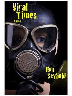 Viral Times by Ron Seybold, http://www.amazon.com/dp/B0073OY390/ref=cm_sw_r_pi_dp_AtYaub1743SEB