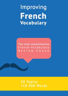 The most complete French vocabulary e-books for all levels including slang, phrasebook, and expressions. Download it now in pdf, epub or mobi.