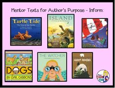 Mentor texts to help you teach Author's Purpose:To inform