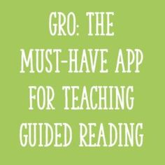 GRO: The Must-Have App For Teaching Guided Reading