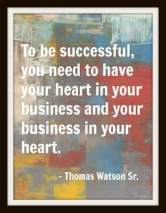 """To Be Successful, you need ot have your heart in your business and your business in your heart. Business Motivation, Business Quotes, Old Quotes, Life Quotes, What Hurts The Most, Marketing Quotes, Fun At Work, Beauty Quotes, Secret Life"