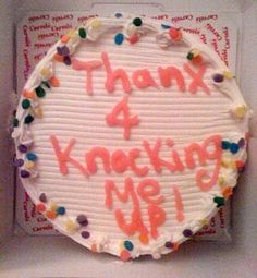 """Nothing says """"thanks for knocking me up"""" like ice cream cake.  Also, men, don't expect to actually get any of it.  She's f***ing pregnant."""
