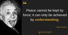 Albert Einstein, Peace, Memes, Quotes, Quotations, Meme, Sobriety, Quote, Shut Up Quotes