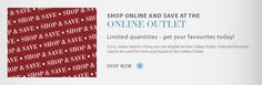SHOP ONLINE AND SAVE AT THE ONLINE OUTLET Limited quantites - get your favourites today! Sorry, orders tied to a Party are not eligible for ...