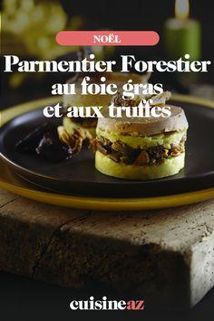 Le parmentier forestier au foie gras et aux truffes est une entrée chaude facile à cuisiner pour Noël. #recette#cuisine#parmentier#foiegras #truffe #noel#fete#findannee #fetesdefindannee Foie Gras, Pretty, Desserts, Cooking Recipes, Hot Appetizers, Truffles, Tailgate Desserts, Deserts, Postres