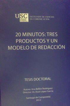 20 minutos: tres productos y un modelo de redacción / Ana Bellon Rodriguez