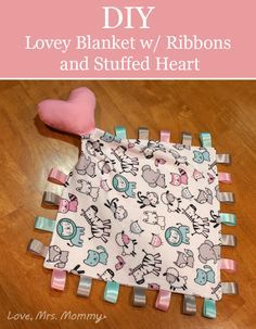 Love, Mrs. Mommy: DIY Lovey Blanket with Ribbons and Stuffed Heart!